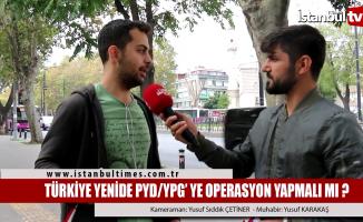 Türkiye yeniden PYD/YPG'ye operasyon yapmalımı?