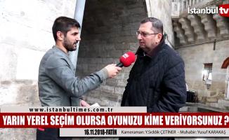 İstanbul Fatih'te yerel seçimin nabzı