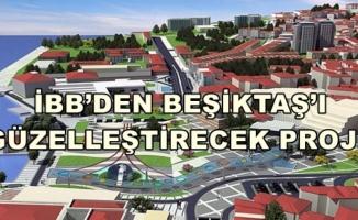İBB' Den Beşiktaş' ı Güzelleştirecek Proje