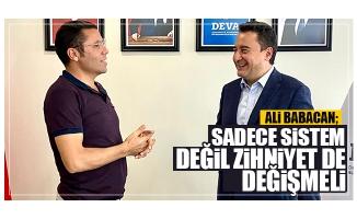 Ali Babacan: Sadece sistem değil zihniyet de değişmeli