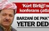 Barzani de PKK'ya yeter dedi