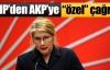 CHP'den AKP'ye 'özel' çağrı !