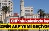 CHP'nin kalesinde isyan !