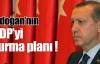 Erdoğan'nın BDP'yi vurma planı !