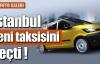 İstanbul yeni taksisini seçti !