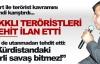 Öldürülen PKK'lıları şehit ilan etti !