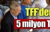 TFF'den 5 milyon TL