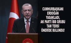 Cumhurbaşkanı Yasakladı, AK Parti İBB Grubu Tam Tersi Öneride Bulundu!