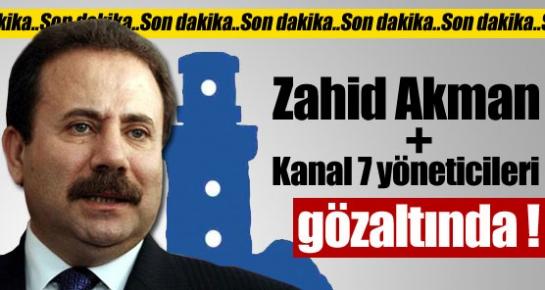 Zahid Akman gözaltında !