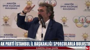 Ak Parti İstanbul İl Başkanlığı Sporcularla Buluştu