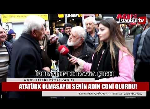 ATATÜRK OLMASAYDI SENİN ADIN CONİ OLURDU ! - ÜMRANİYE'DE KAVGA ÇIKTI