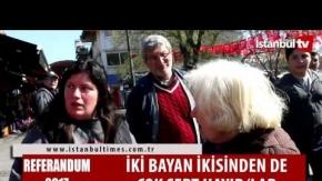 İKİ BAYAN İKİSİNDEN DE ÇOK SERT HAYIR 'LAR