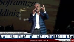 """Zeytinburnu Meydanı """"Nihat Hatipoğlu"""" ile Doldu Taştı"""